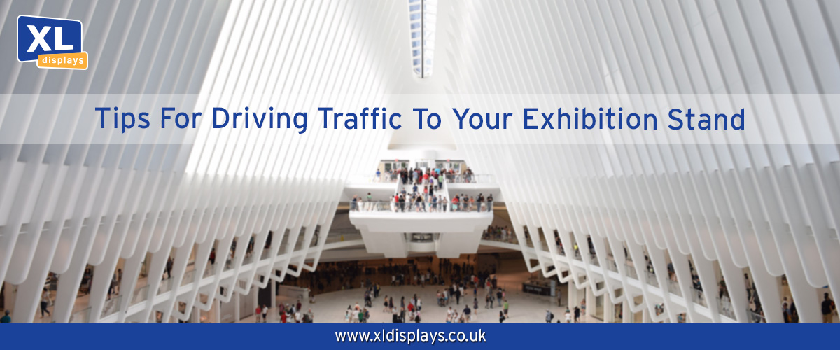 Tips For Driving Traffic To Your Exhibition Stand