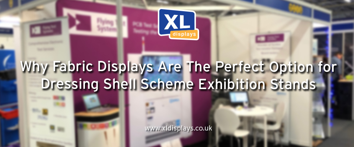 Why Fabric Displays Are The Perfect Shell Scheme Option
