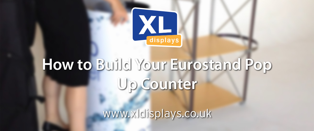 How to Assemble Your Eurostand Pop Up Counter
