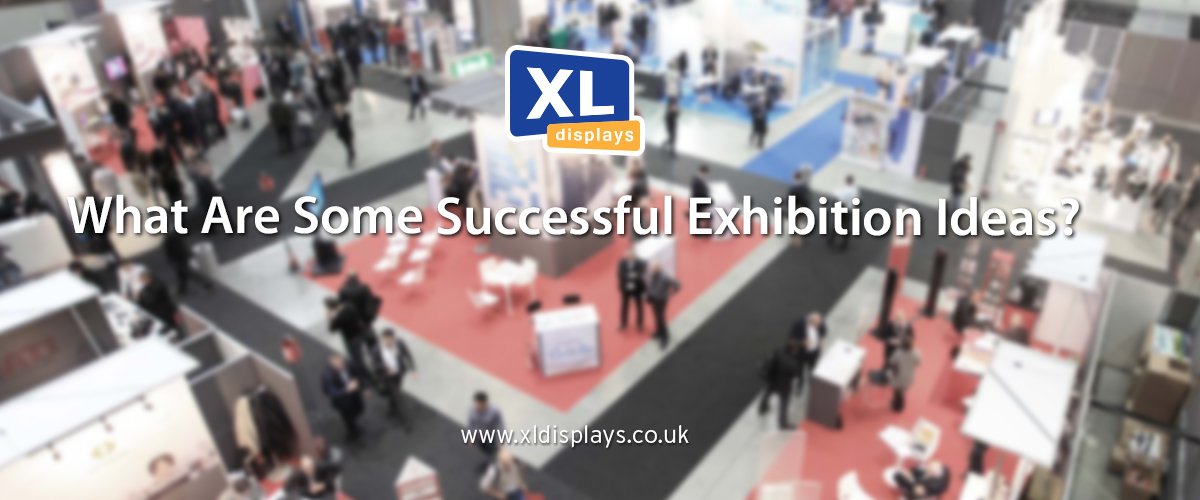 What Are Some Successful Exhibition Ideas?