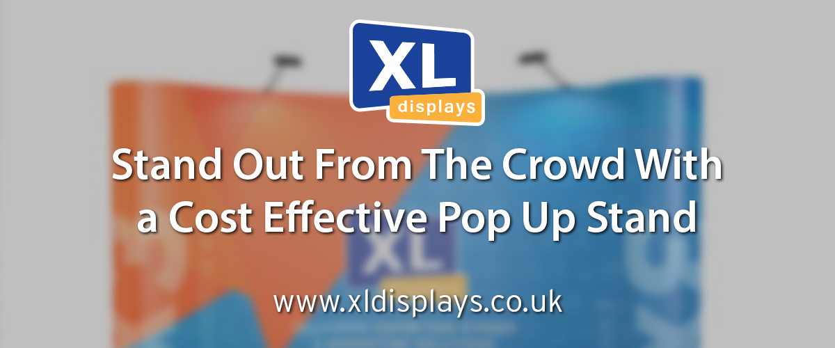 Stand Out From The Crowd With a Cost Effective Pop Up Stand
