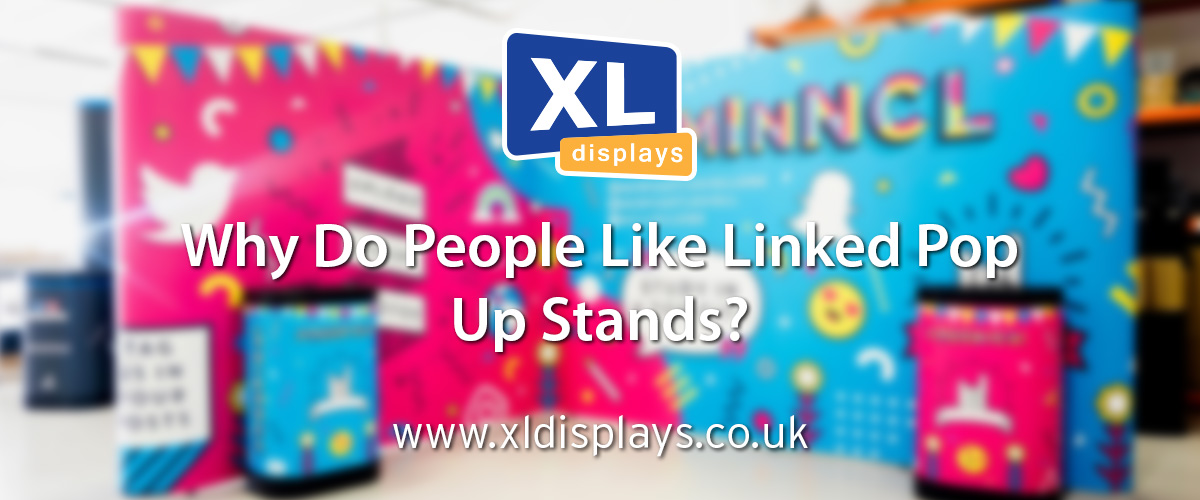Why Do People Like Linked Pop Up Stands?