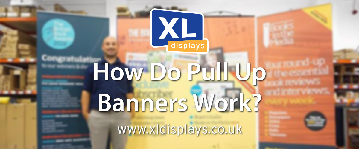 How Do Pull Up Banners Work?
