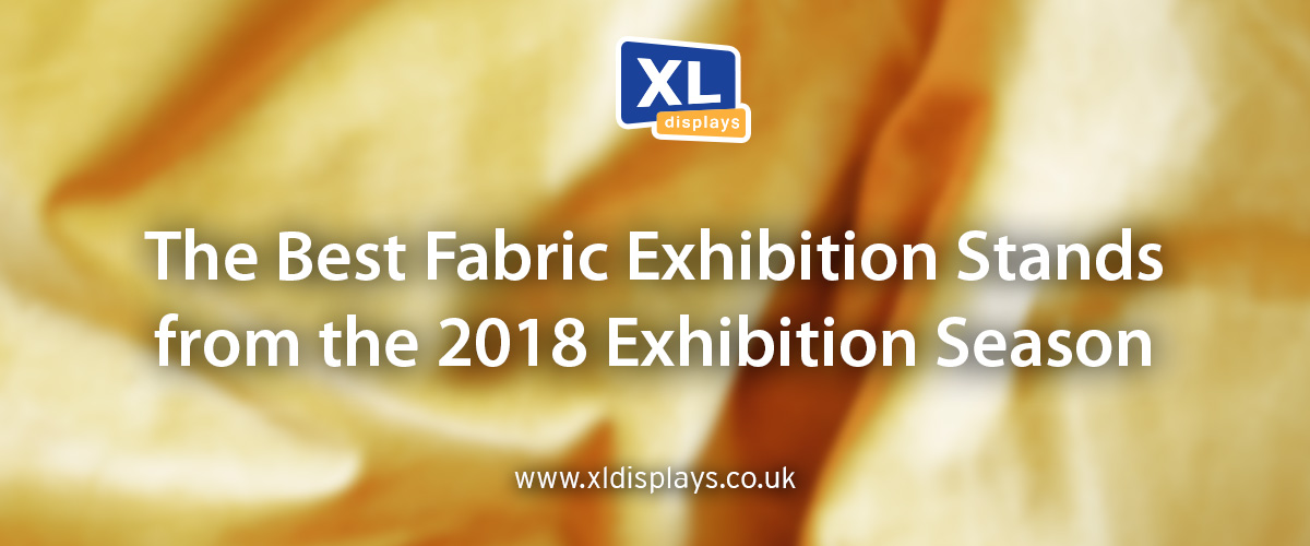 The Best Fabric Exhibition Stands from the 2018 Exhibition Season