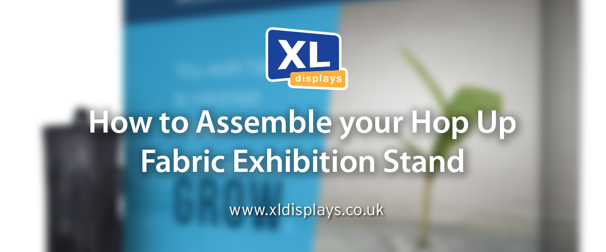 How to Assemble your Hop Up Fabric Exhibition Stand